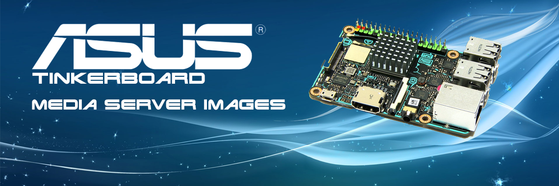 ASUS Tinkerboard Media Server Images